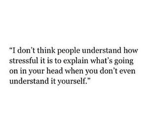 quote, understand, and stressful image