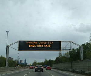 caring, signs, and freeway image