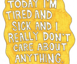 tired, quote, and sick image