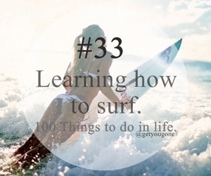 surf, 100 things to do in life, and 33 image