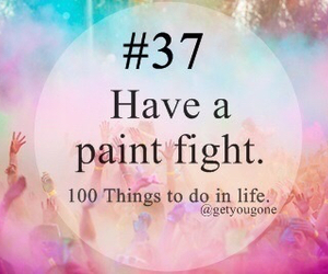 100 things to do in life, 37, and paint image