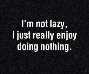 Lazy, quotes, and nothing image