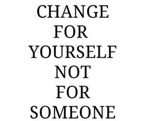 change, quote, and yourself image