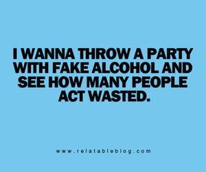 party, alcohol, and text image