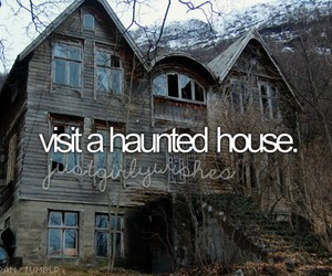 haunted, bucket list, and house image