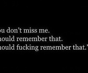 remember, sad, and don't miss me image