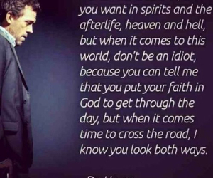 dr house, faith, and quote image