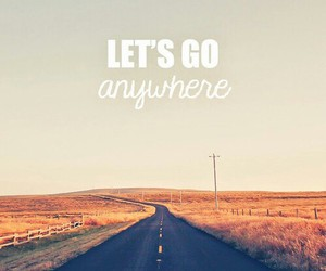adventure, anywhere, and go image