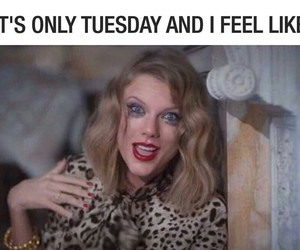 tuesday, Taylor Swift, and funny image