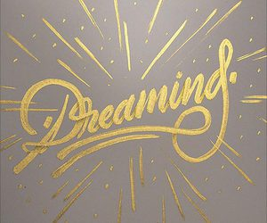 gold, Dream, and dreaming image