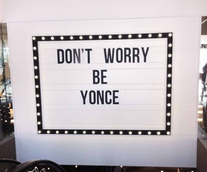 beyoncé, quotes, and don't worry image