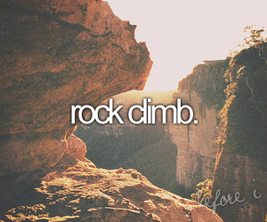 before i die, climb, and rock image