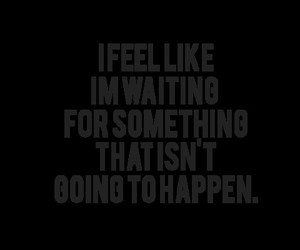 quotes, text, and waiting image