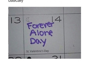 Valentine's Day, valentines, and forever alone image