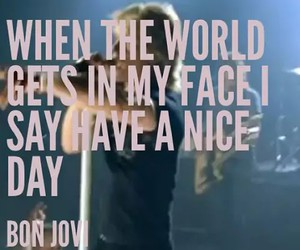 song, bon jovi, and have a nice day image