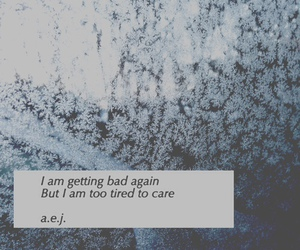 tired, bad, and quote image