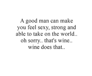 sexy, strong, and wine image