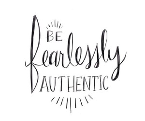 quote, authentic, and fearless image