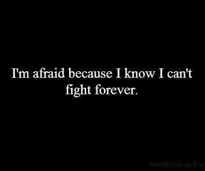 fight, afraid, and quotes image