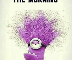 minions, morning, and true image