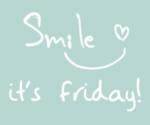friday, smile, and love image