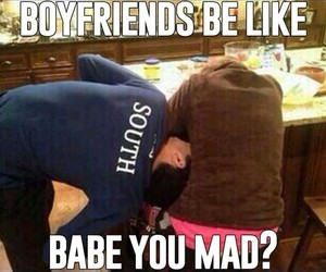 boyfriend, mad, and funny image