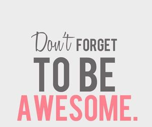 awesome, quotes, and forget image
