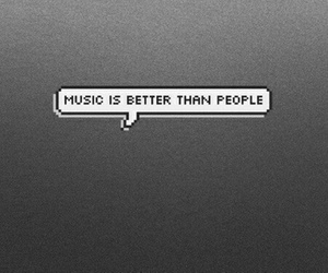 music, hate people, and music better then people image