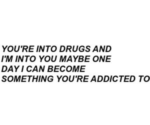 drugs, quotes, and addicted image