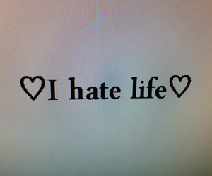 life, hate, and quote image