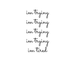no more, i'm trying, and i'm tired image