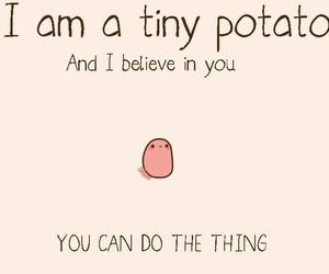 potato, believe, and tiny image