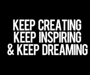 create, Dream, and inspire image