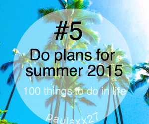5, 100 things to do in life, and paulaxx27 image