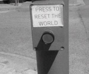 world, reset, and press image