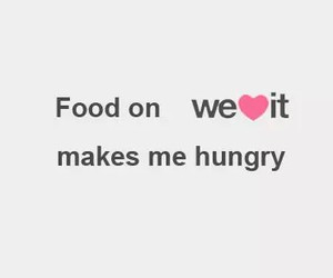food, hungry, and text image
