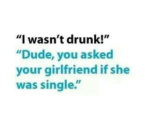 drunk, funny, and girlfriend image