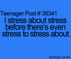 stress, quote, and teenager image