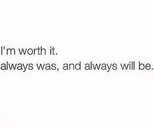 always will, im worth it, and always was image