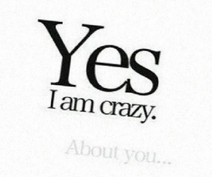 crazy, yes, and about you image