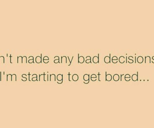 bad girl, bored, and decision image