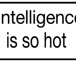 intelligence, Hot, and quote image