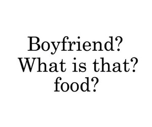 food, boyfriend, and quote image