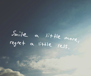 quote, smile, and regret image
