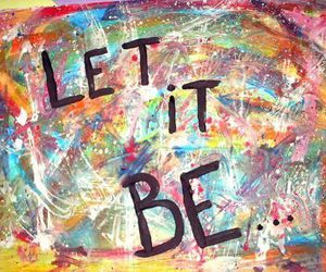 let it be, quote, and colors image