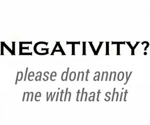 dont, me, and negativity image