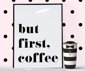 coffee, decorate, and quotes image