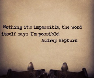audrey hepburn, possible, and quote image