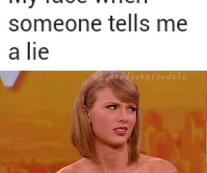 funny, lies, and Taylor Swift image