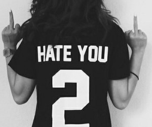 hate, you, and 2 image